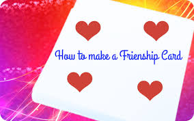 friendship cards how to make a friendship card