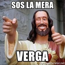 Sos Meme - sos la mera verga jesus says meme generator