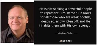 Seeking Graham Graham Cooke Quote He Is Not Seeking A Powerful To