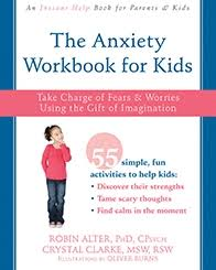 the anxiety workbook for kids newharbinger com