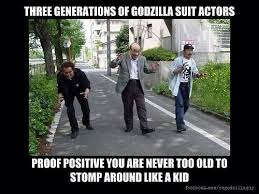 Grow Up Meme - never grow up godzilla know your meme