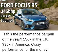 Ford Focus Meme - ford focus rs 345bhp 0 62mph 471 165mph mhv 180 is this the