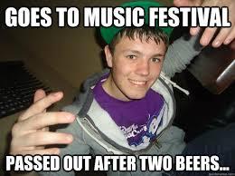 Music Festival Meme - drunk teenager memes quickmeme