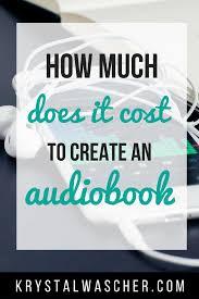 how much does it cost how much does it cost to create an audiobook wascher