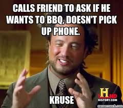 Bbq Meme - friend to ask if he wants to bbq doesn t pick up phone