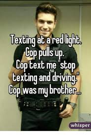 Texting And Driving Meme - texting at red ight cop pulls up op text me stop texting and driving