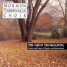 thanksgiving hymns songs mormon tabernacle choir pandora