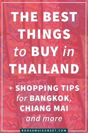 the best things to buy in thailand where what how to shop