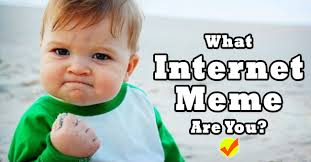 Which Internet Meme Are You - what internet meme are you quiz social