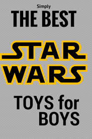 best star wars toys for boys 2017 boys toys for boys and toys