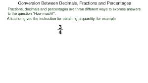 34 conversion between decimals fractions and percentages
