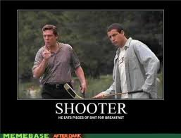 Happy Gilmore Meme - shooter mcgavin happy gilmore this is a single gun when you