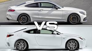 lexus is f sport coupe 2017 mercedes amg c63 s coupe vs 2016 lexus rc 200t f sport