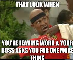 That Look Meme - leaving work on friday meme and funny pictures
