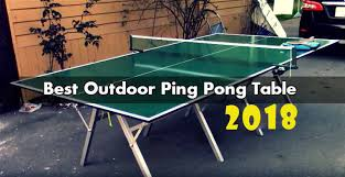 used outdoor ping pong table best outdoor ping pong table reviews 2018 table tennis earth