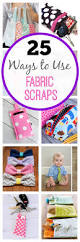 25 more things to do with fabric scraps fabric scraps sewing
