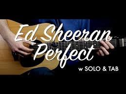 ed sheeran perfect chord original ed sheeran perfect guitar lesson tutorial w solo tab guitar