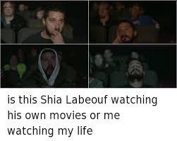 Shia Labeouf Meme - 25 best memes about shia labeouf shia labeouf memes