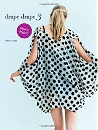 What Is Drape Drape Drape 2 Hisako Sato 8601200694260 Amazon Com Books