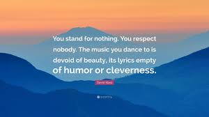 quotes beauty music david klass quote u201cyou stand for nothing you respect nobody the