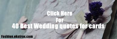 quotes for wedding cards what to write on a wedding card 70 wedding quotes for cards