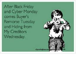 Cyber Monday Meme - after black friday and cyber monday comes buyer s remorse tuesday