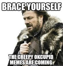 Ok Cupid Meme - meme creator the creepy okcupid memes are coming meme generator at