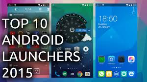 android launchers 10 top best android launchers of 2015
