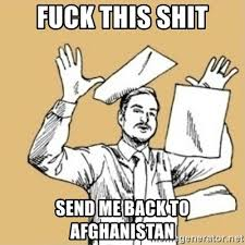 Meme Fuck - fuck this shit send me back to afghanistan fuck this shit1 meme