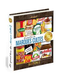 cuisine marque amazon fr le grand livre des marques cultes saison 2 collectif