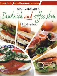 start and run sandwich and coffee shops pdf
