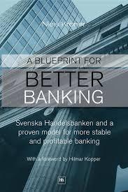 Blueprint Math by A Blueprint For Better Banking Svenska Handelsbanken And A Proven