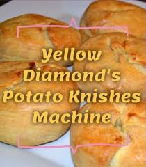 where to buy knishes 10 10 theory yellow diamond and the potato knishes machine