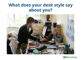 What Does Your Desk Say About You Independent Recruiters How To Get Your Head And Desk Into The 100k U2026