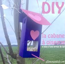 fabrication mangeoire oiseaux diy une cabane à oiseau à base de brique de lait allo maman dodo