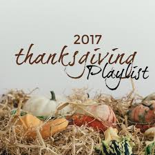 2017 thanksgiving playlist the graced generation