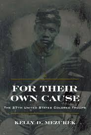 Emerging Brands For A Cause For Their Own Cause The 27th United States Colored Troops Civil
