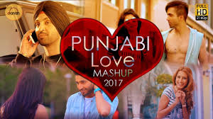 punjabi love mashup 2017 dj danish best punjabi mashup
