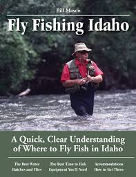 fly fishing idaho a clear understanding of where to fly