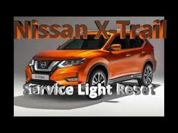 service light reset on nissan x trail 2017 youtube