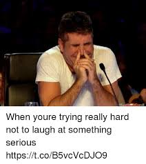 Trying Not To Laugh Meme - cowell when youre trying really hard not to laugh at something