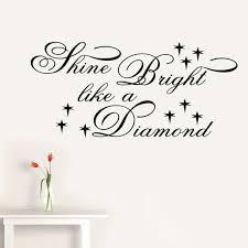 shine bright like a diamond rihanna lyric wall decal sticker shine bright like a diamond rihanna lyric wall decal sticker quote bedroom lounge medium amazon co uk kitchen home