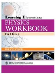icse learning elementary physics workbook for class 6 buy icse