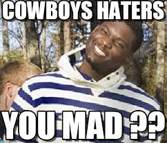 Dallas Cowboy Hater Memes - rolando mcclaine cowboys haters on memegen