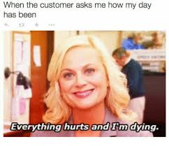 Dying Memes - 25 best memes about everything hurts and im dying