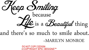 marilyn monroe keep smiling because life is a beautiful thing