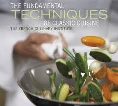 cuisine techniques fundamental techniques of cuisine by culinary institute