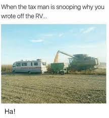 when the tax man is snooping why you wrote off the rv ha meme on