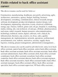 Sample Office Resume by Top 8 Back Office Assistant Resume Samples
