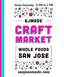 restaurants open on thanksgiving san jose sjmade craft markets at whole foods u2014 san jose made sjmade